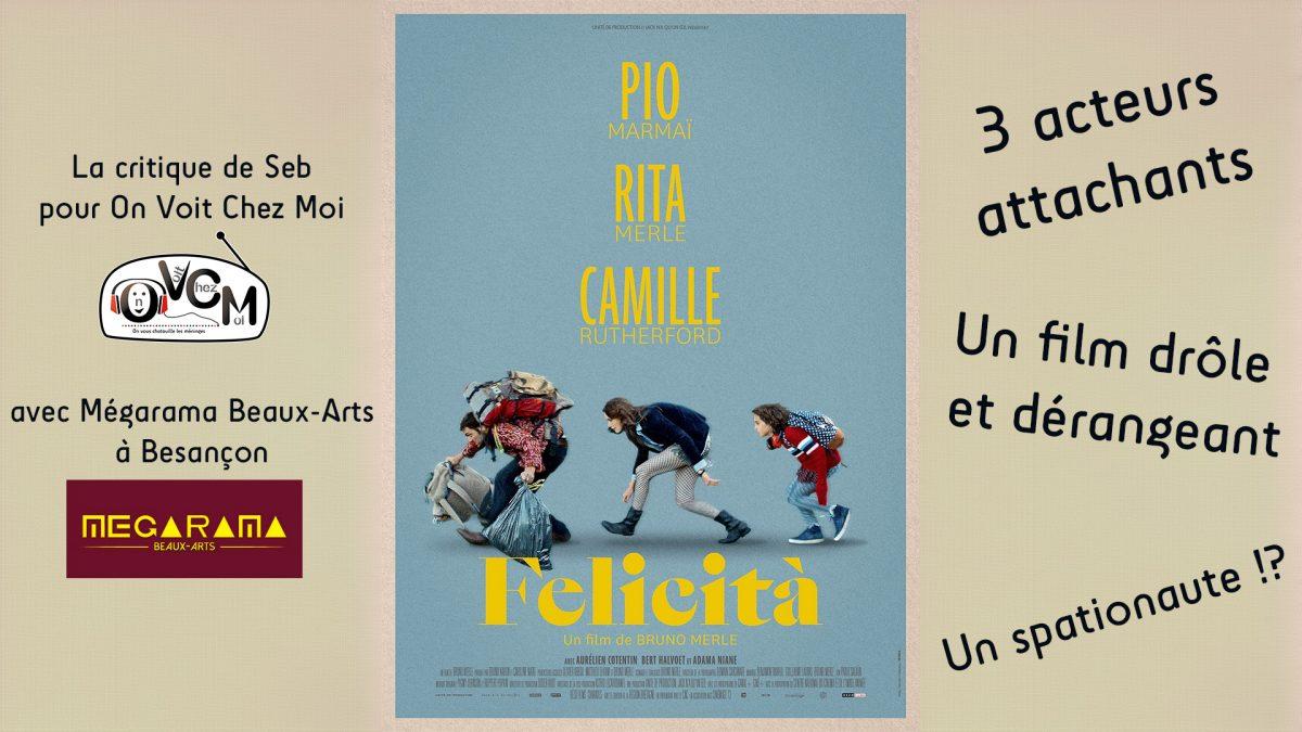 Chronique ciné Felicità